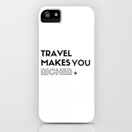 Travel Makes You Richer (Vertical) iPhone Case