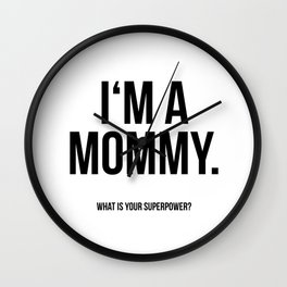 I'm a mommy Wall Clock