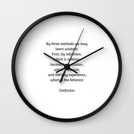 Confucius Quote - Learn Wisdom Wall Clock