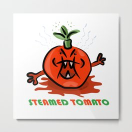 Steamed Tomato Metal Print