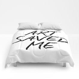 ART SAVED ME Comforters