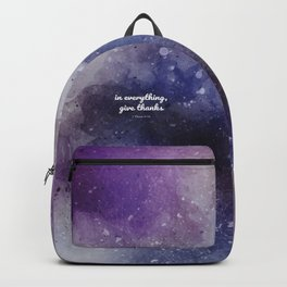 In everything, give thanks. 1 Thess 5:18 Backpack