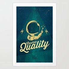 Cosmic Quality Art Print