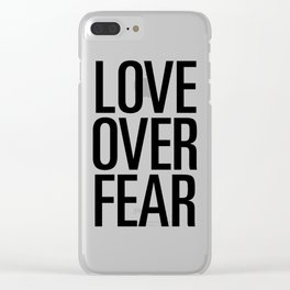 Love over fear Clear iPhone Case