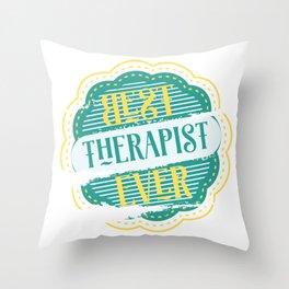 Best Therapist Ever Throw Pillow
