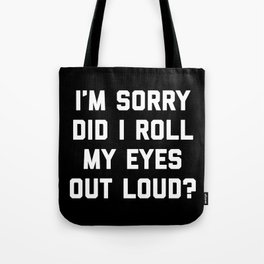 Roll My Eyes Funny Quote Tote Bag