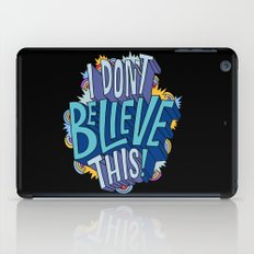 I Don't Believe This! iPad Case