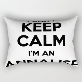 I cant keep calm I am an ANNALISE Rectangular Pillow