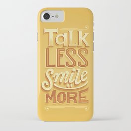 Talk Less Smile More iPhone Case