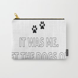 I Let the Dogs Out Funny Song Lyric T-shirt Carry-All Pouch