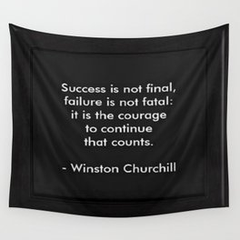 Winston Churchill Quote - Success Is Not Final - Famous Quotes Wall Tapestry