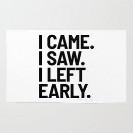 I Came I Saw I Left Early Rug
