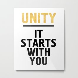 UNITY IT STARTS WITH YOU - Unite Quote Metal Print
