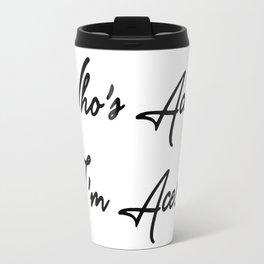 Who's Ace? I'm Ace! Travel Mug