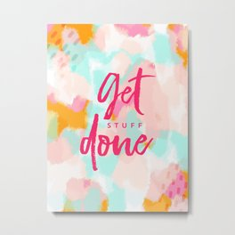 Get Stuff Done - typography and abstract Metal Print