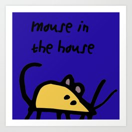 mouse in the house Art Print