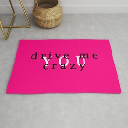 YOU drive me crazy Rug