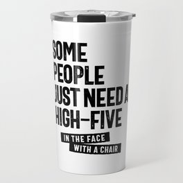 Some People Just Need a High Five Travel Mug