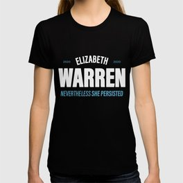Elizabeth Warren 2020, Nevertheless She Persisted T-shirt