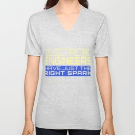 Electrical Engineers Have Just The Right Spark Unisex V-Neck