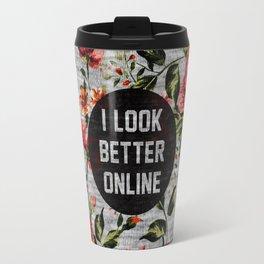 I Look Better Online Travel Mug