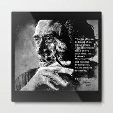 Charles Bukowski - black - quote Metal Print