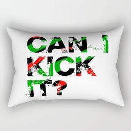 Can I Kick It? Rectangular Pillow