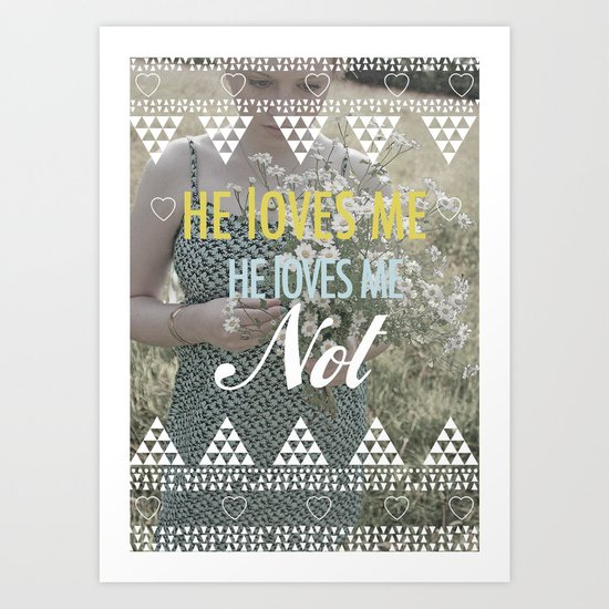 He loves me not. Art Print