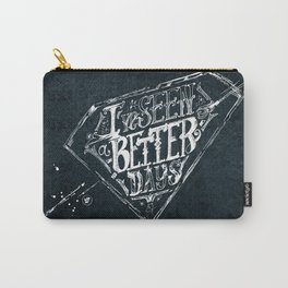 I've seen a better days Carry-All Pouch