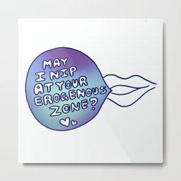 May I Nip At Your Erogenous Zone? #2 Metal Print