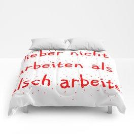 lieber nicht arbeiten als falsch arbeiten Comforters