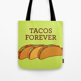 Tacos Forever  Tote Bag