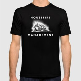 House Fire Management T-shirt
