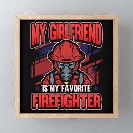 Funny Firefighter Firefighter Girlfriend Gift Framed Mini Art Print
