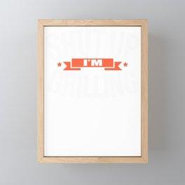 Grillmaster Shut Up I'm Grilling BBQ Framed Mini Art Print