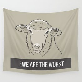 Ewe Are the Worst Wall Tapestry