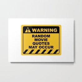 Funny Human Warning Label / Sign RANDOM MOVIE QUOTES Sayings Sarcasm Humor Quotes Metal Print
