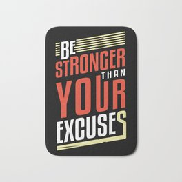 Be Stronger Than Your Excuses | Motivation Bath Mat