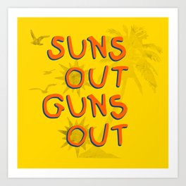 Guns Out Art Print