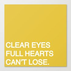 Clear Eyes, Full Hearts, Can't Lose. Canvas Print