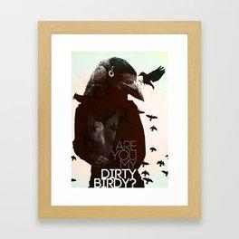Dirty Birdy Framed Art Print