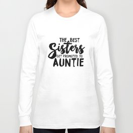 Womens Best Sisters Get Promoted To Auntie Funny Family Relationship Horse Long Sleeve T-shirt