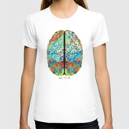 Colorful Brain Art - Just Think - By Sharon Cummings T-shirt