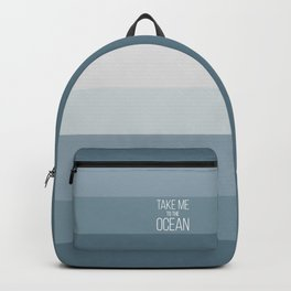 Take Me to the Ocean Backpack