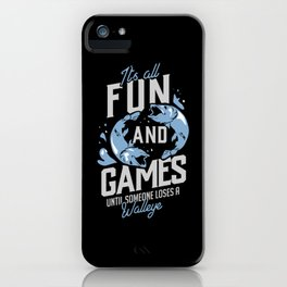 Fishing Design: Until Someone Loses A Walleye iPhone Case