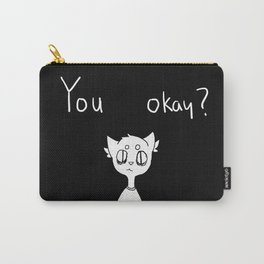 you okay ? Carry-All Pouch