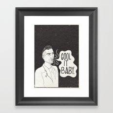 Cool it. Framed Art Print