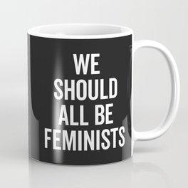 All Be Feminists Saying Coffee Mug