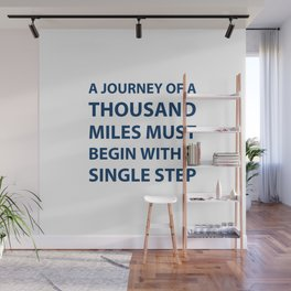 """""""A journey of a thousand miles must begin with a single step."""" – Lao Tzu Wall Mural"""