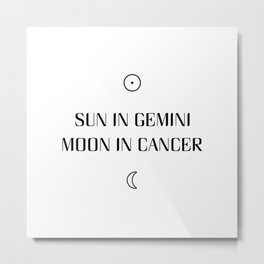 Gemini/Cancer Sun and Moon Signs Metal Print